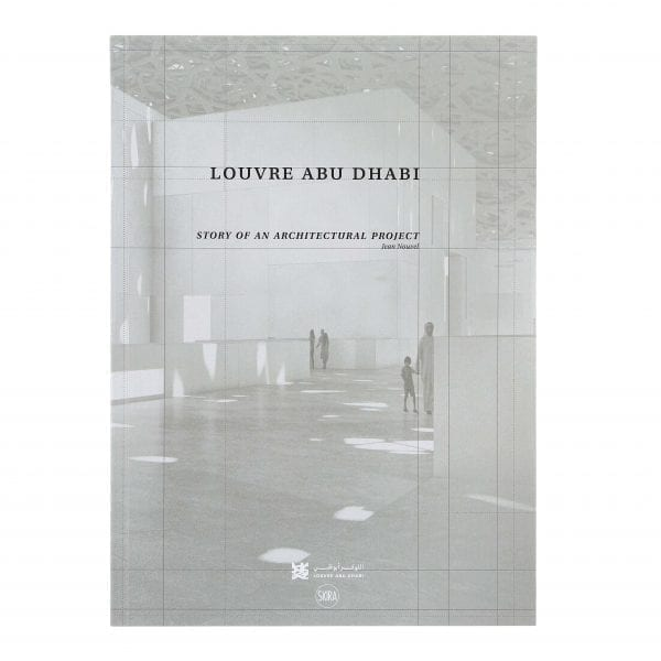 Louvre Abu Dhabi. Story of an architectural project. English