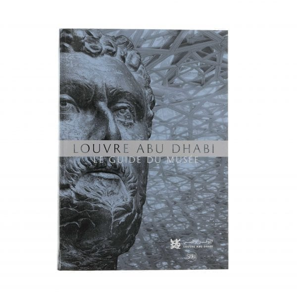 Louvre Abu Dhabi. The Complete Guide. French