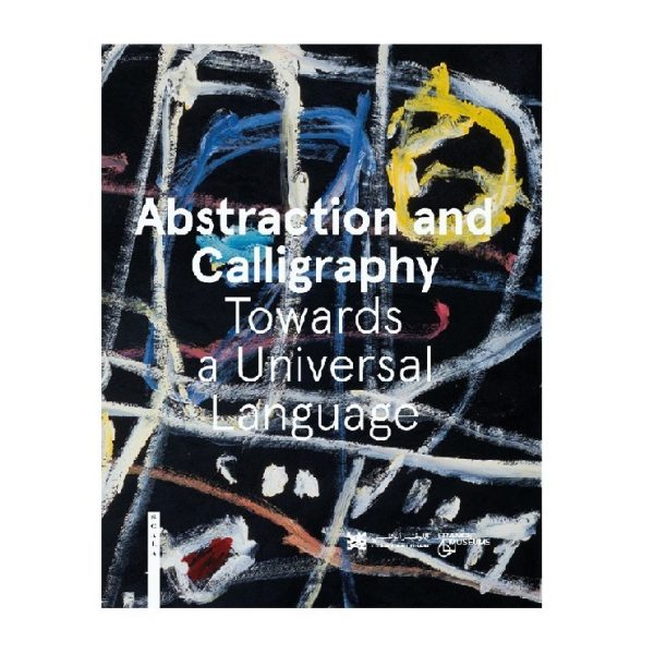 Abstraction and calligraphy exhibition catalogue English